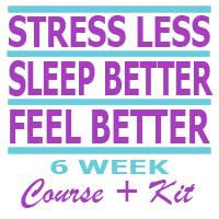 Stress Less, Sleep Better, Feel Better